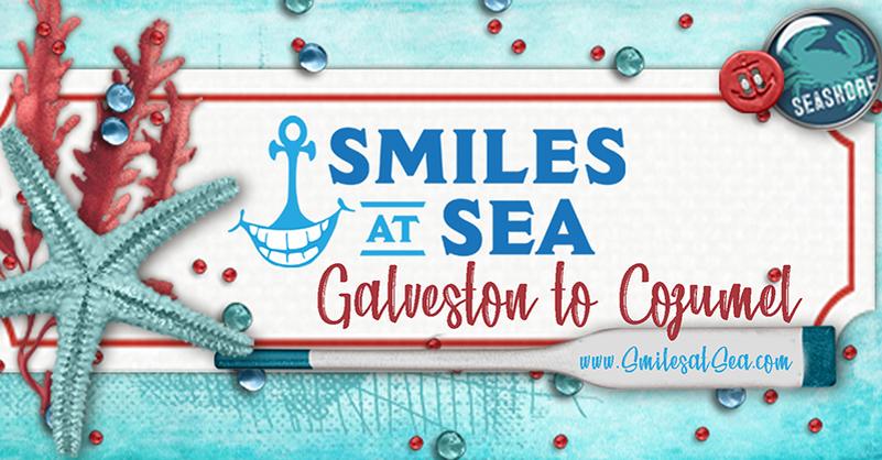 Smiles At Sea: Galveston to Cozumel