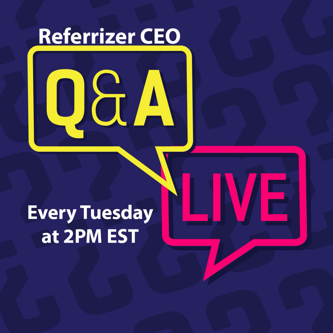 Don't miss: Live Q&A with Referrizer CEO! Image