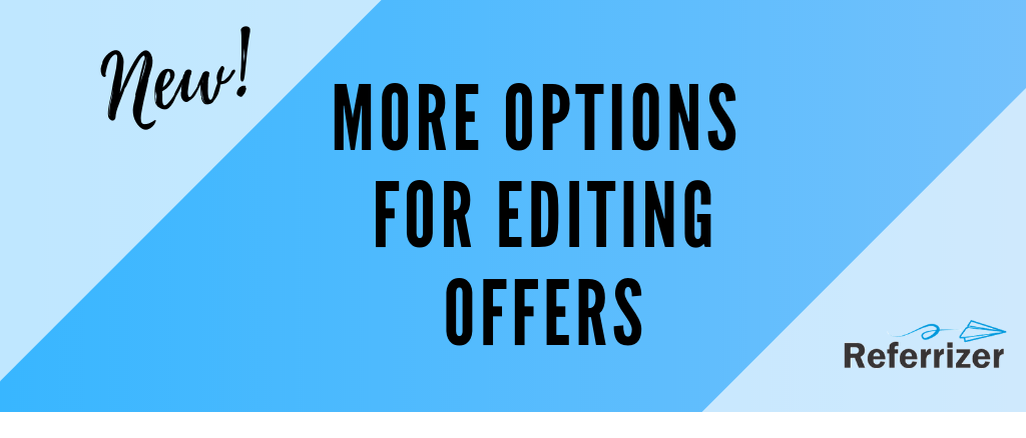 Go from great to amazing! Power up your offers with all-new advanced editing capabilities.  📣 Image