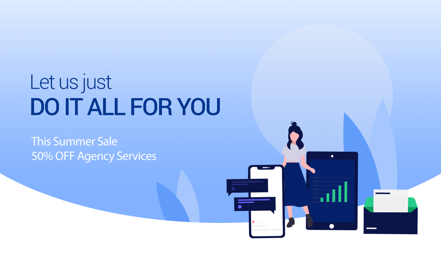 Don't miss out! 📣 Now we DO-IT-ALL-FOR-YOU. Get 50% OFF Agency Services Now Image